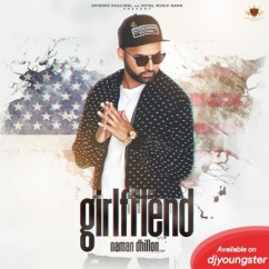 Girlfriend song download by Naman Dhillon