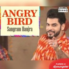 Angry Bird song download by Sangram Hanjra