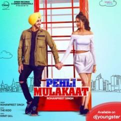 Pehli Mulakaat song download by Rohanpreet Singh