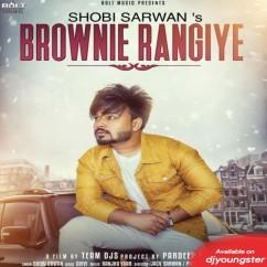 Brownie Rangiye song download by Shobi Sarwan