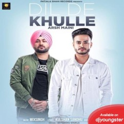 Dil De Khulle song download by Arsh Maini