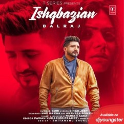 Ishqbazian song download by Balraj