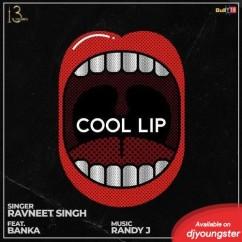 Cool Lip song download by Ravneet Singh