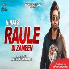Raule Di Zameen song download by Ninja