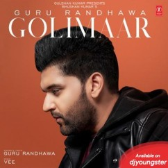 Golimaar song download by Guru Randhawa