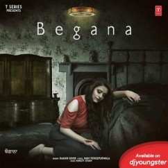 Begana song download by Raashi Sood
