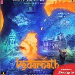 Kedarnath song download by Amit Trivedi