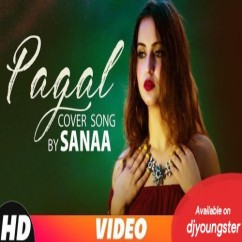 Pagal Cover Version song download by Sanaa