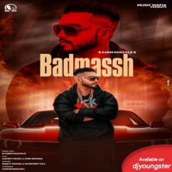 Badmassh song download by B Karm Khazala