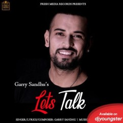 Lets Talk song download by Garry Sandhu