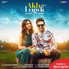 Akh Na Lagdi song download by Sajjan Adeeb
