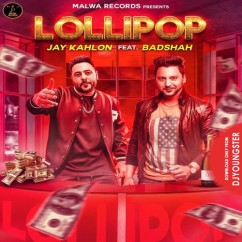Lollipop song download by Jay Kahlon