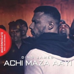 Achi Maza Aayi song download by Dino James