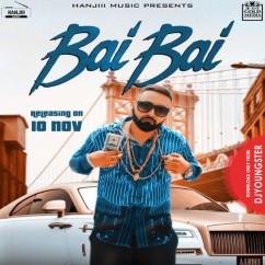 Bai Bai song download by Aardee