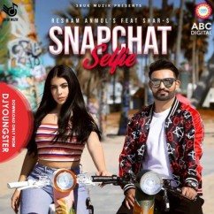 Snapchat Selfie song download by Resham Anmol