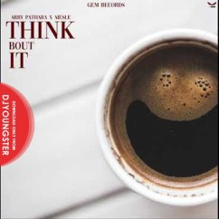 Think About It song download by Arry Pathara