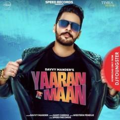 Yaaran Te Maan song download by Davvy Mander