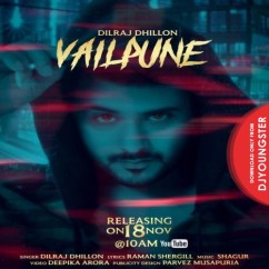 Vailpune song download by Dilraj Dhillon