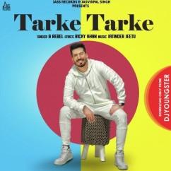 Tarke Tarke song download by B Rebel