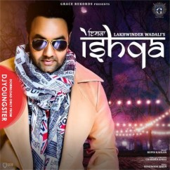 Ishqa song download by Lakhwinder Wadali