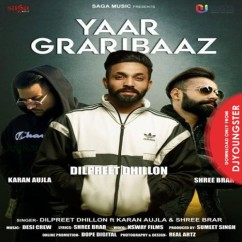 Yaar Graribaaz song download by Dilpreet Dhillon