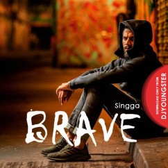 Brave song download by Singga