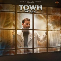Town song download by Veet Baljit