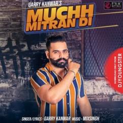 Muchh Mitran Di song download by Garry Kanwar