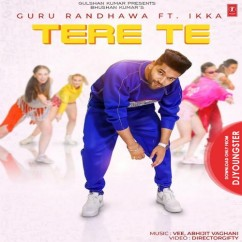 Tere Te song download by Guru Randhawa
