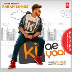 Ki Ae Yaar song download by Karan Sehmbi