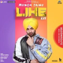 Munda Tainu Like Kre song download by Jordan Sandhu