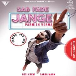 Sab Fade Jange song download by Parmish Verma