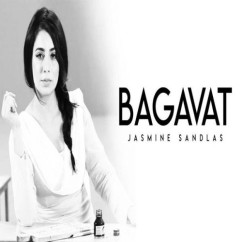 Bagavat song download by Jasmine Sandlas