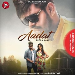 Aadat song download by Sucha Yaar