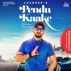 Pendu Kaake song download by Jazdeep