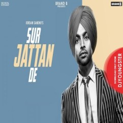 Sur Jattan De song download by Jordan Sandhu