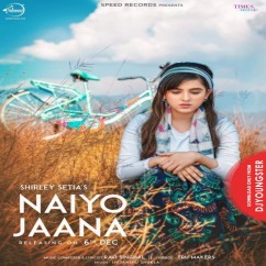Nayio Jaana song download by Shirley Setia