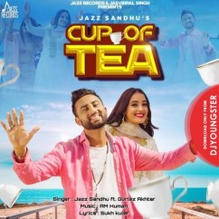 Cup Of Tea song download by Jazz Sandhu
