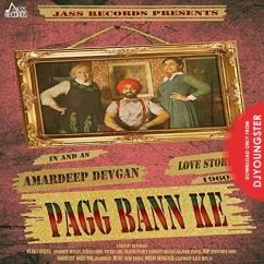 Pagg Bann Ke song download by Amardeep Devgan