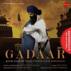 Gadaar (Qaumi Dard) song download by Dhadi Tarsem Singh Moranwali
