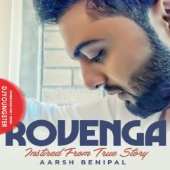 Rovenga song download by Aarsh Benipal