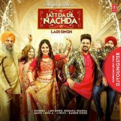 Jatt Da Dil Nachda song download by Ladi Singh