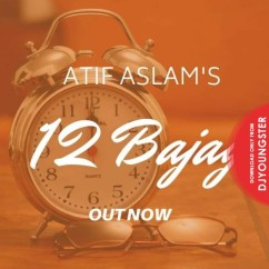 12 Bajay song download by Atif Aslam