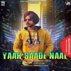 Yaar Saade Naal song download by Gurnoor Singh