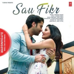 Sau Fikr song download by Bishwajit Ghosh
