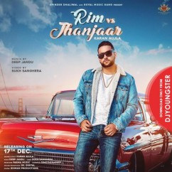 Rim vs Jhanjar song download by Karan Aujla