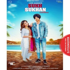 Sukh Sukhan song download by Love Sandhu