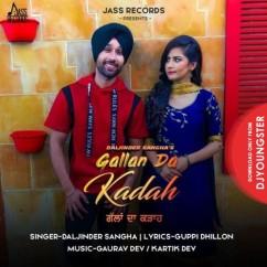 Gallan Da Kadah song download by Daljinder Sangha