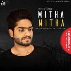 Mitha Mitha song download by Jatinder Dhiman