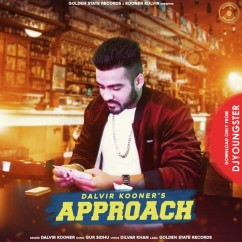 Approach song download by Dalvir Kooner
